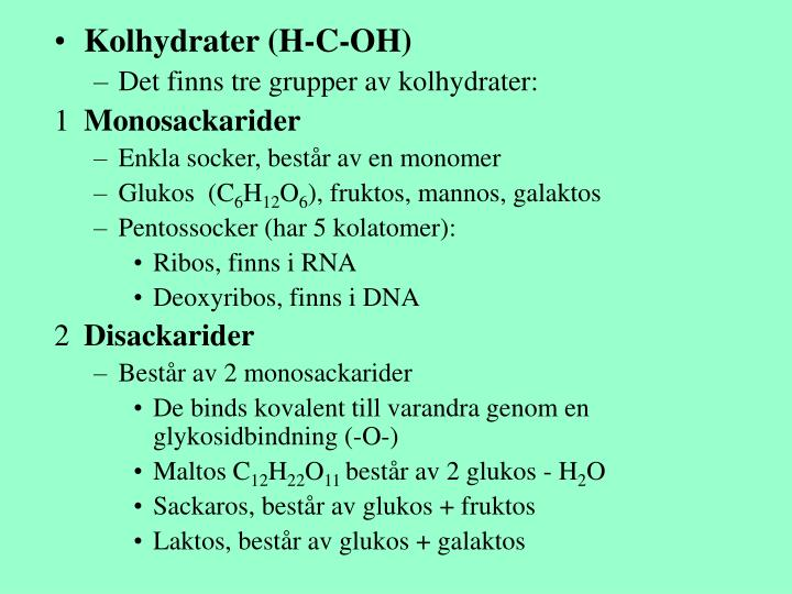 Kolhydrater (H-C-OH)