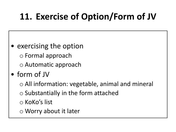 Exercise of Option/Form of JV