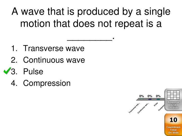 A wave that is produced by a single motion that does not repeat is a ________.