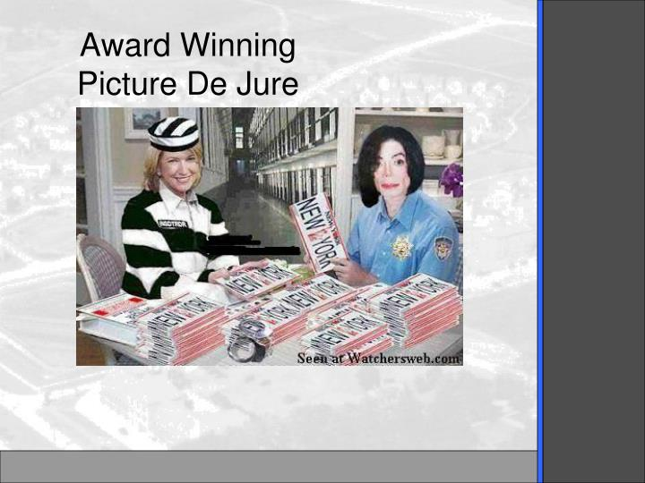 Award Winning Picture De Jure