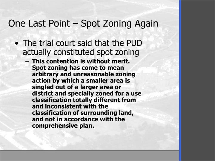 The trial court said that the PUD actually constituted spot zoning