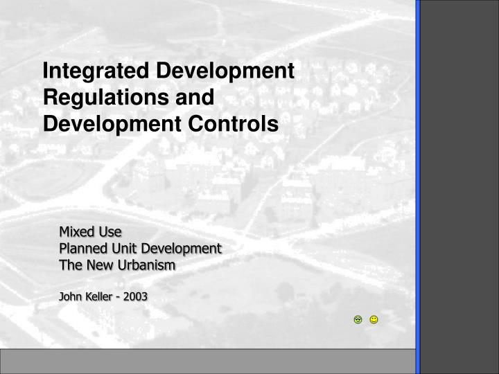 Integrated Development Regulations and Development Controls