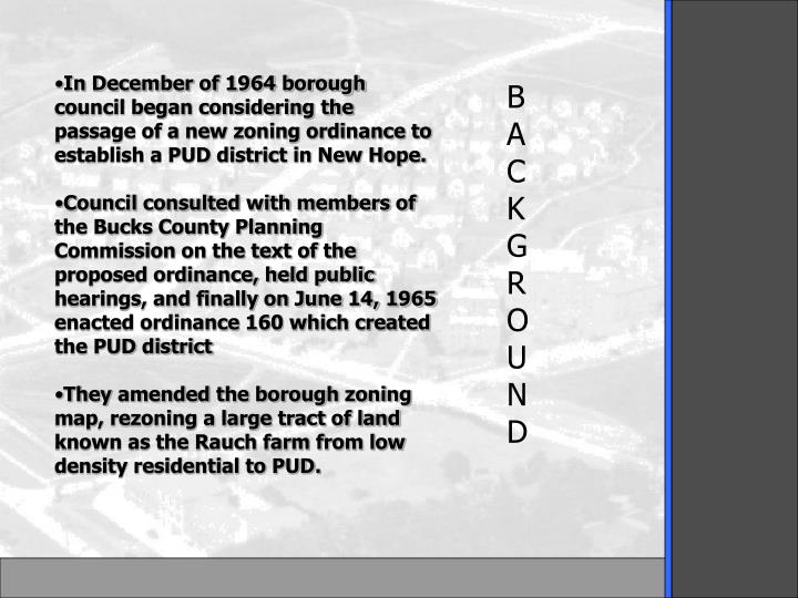 In December of 1964 borough council began considering the passage of a new zoning ordinance to establish a PUD district in New Hope.