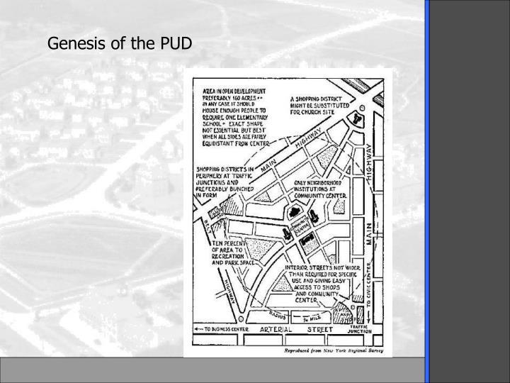 Genesis of the PUD