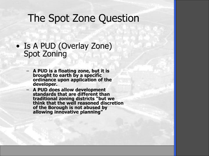Is A PUD (Overlay Zone) Spot Zoning