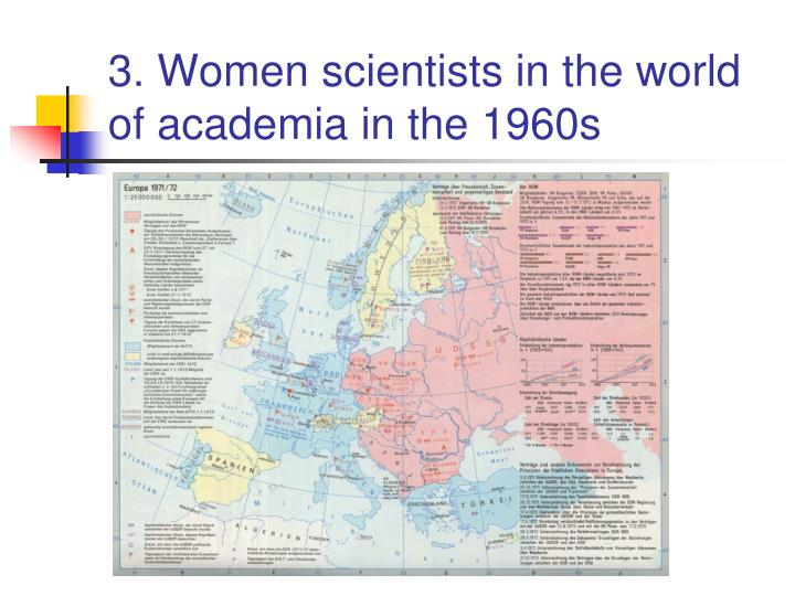 3. Women scientists in the world of academia in the 1960s