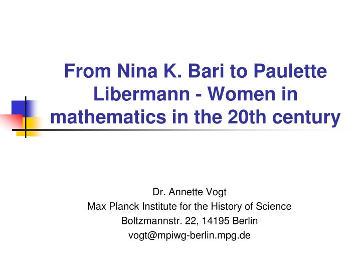 From nina k bari to paulette libermann women in mathematics in the 20th century