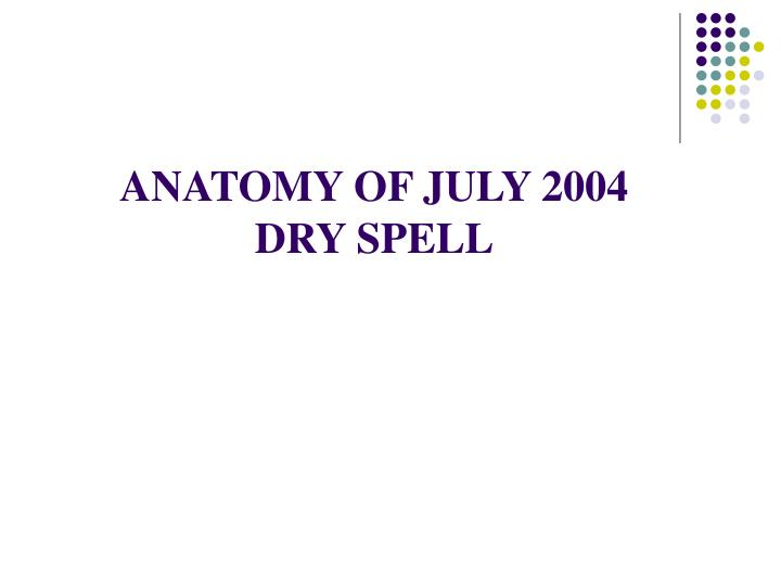 ANATOMY OF JULY 2004