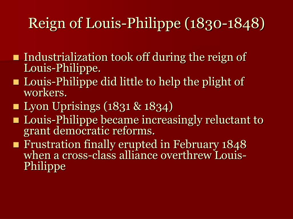 Industrialization took off during the reign of Louis-Philippe.