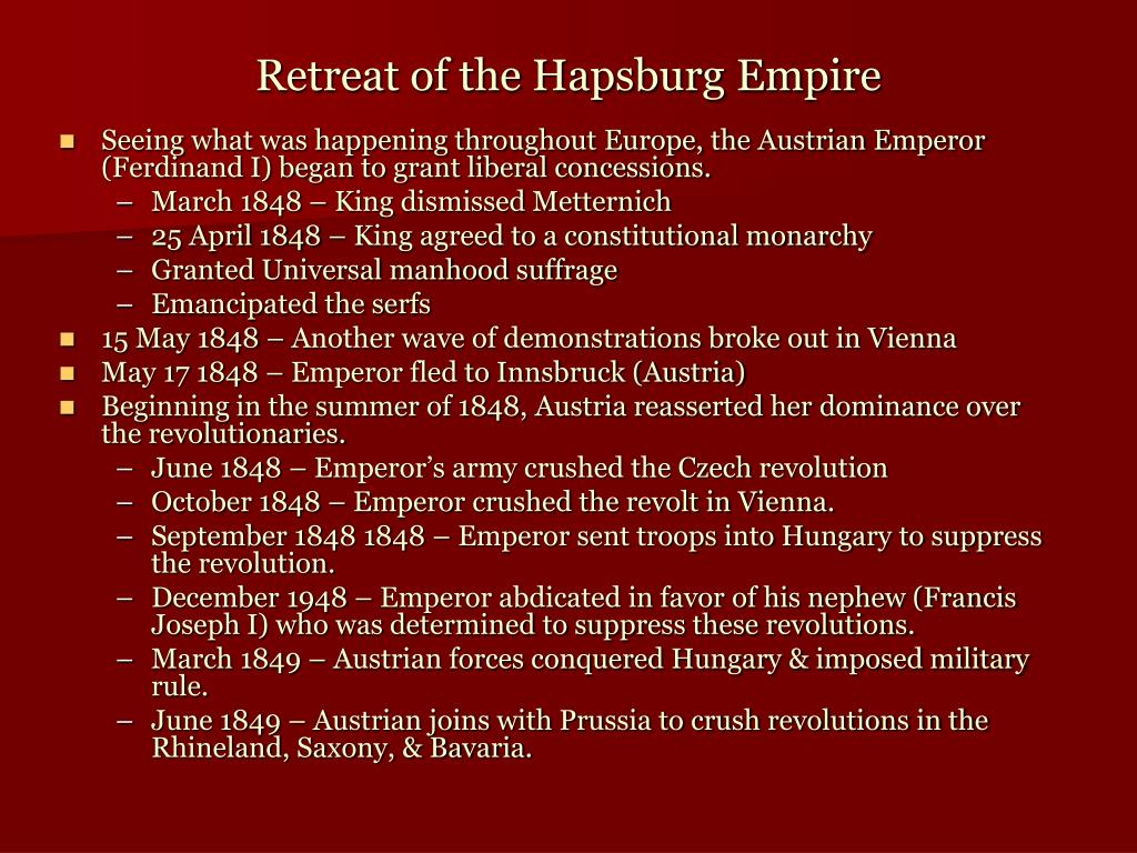 Seeing what was happening throughout Europe, the Austrian Emperor (Ferdinand I) began to grant liberal concessions.