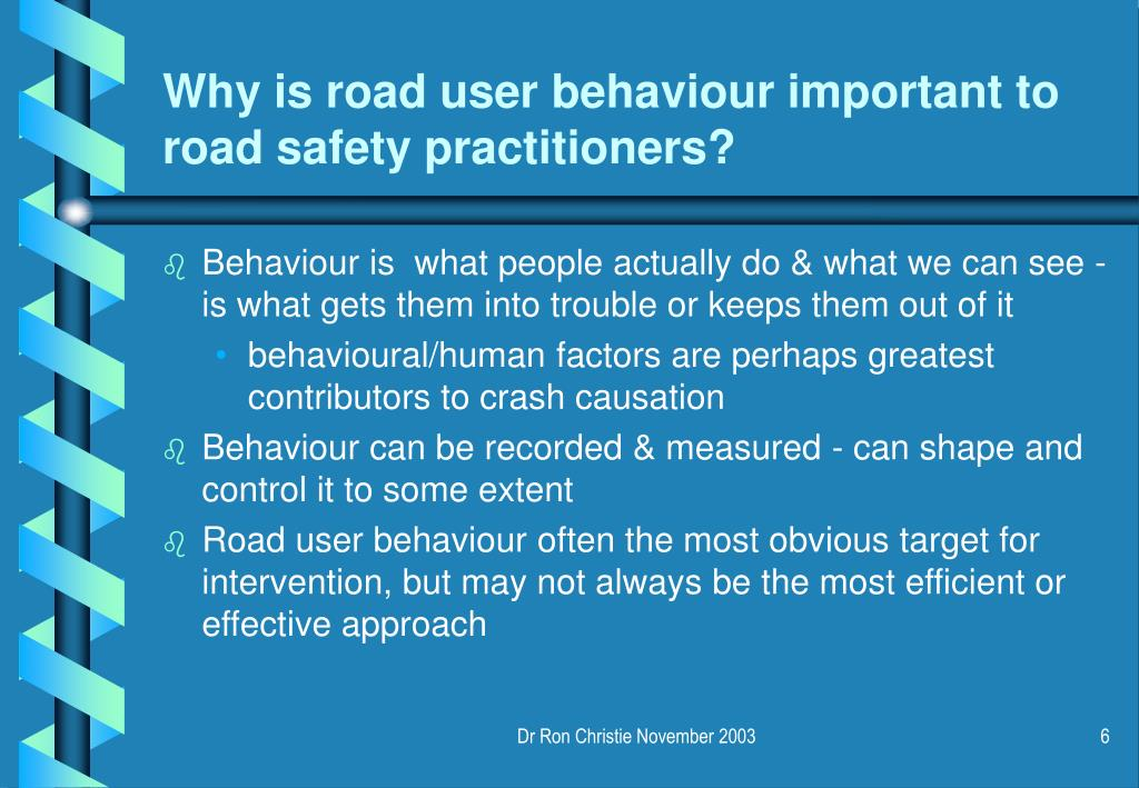 Why is road user behaviour important to road safety practitioners?