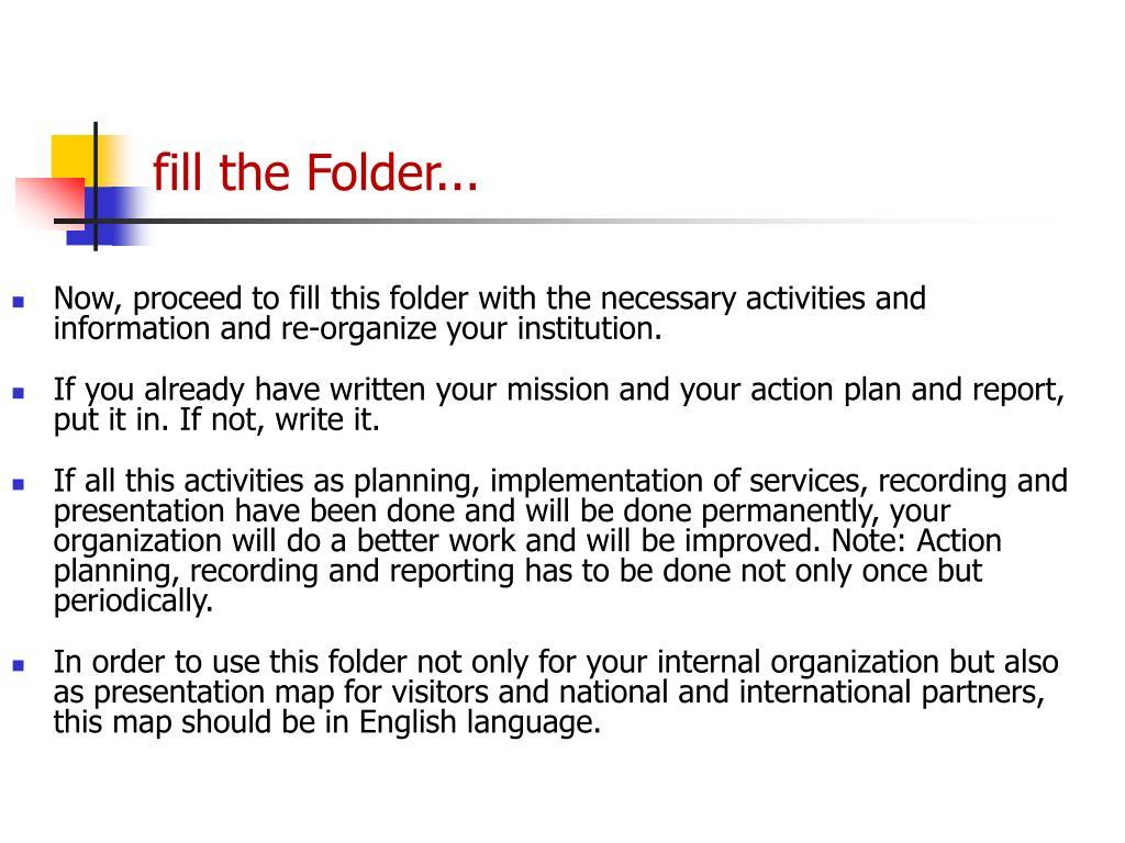 fill the Folder...