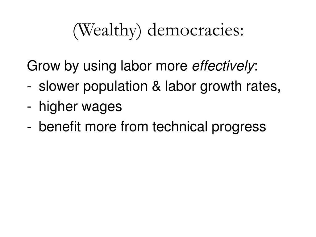 (Wealthy) democracies:
