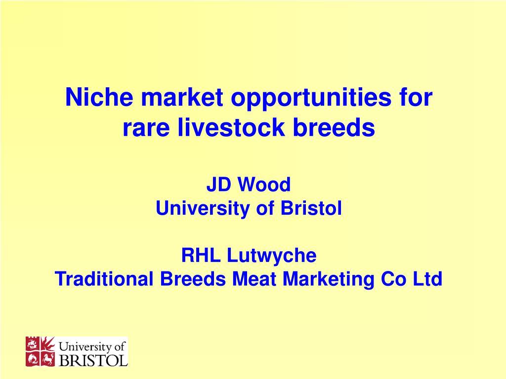 Niche market opportunities for rare livestock breeds