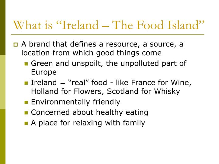 "What is ""Ireland – The Food Island"""