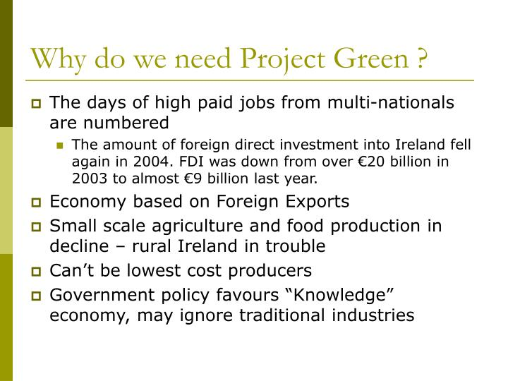 Why do we need project green