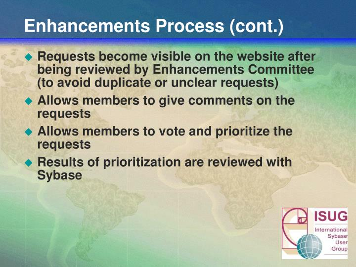 Enhancements Process (cont.)
