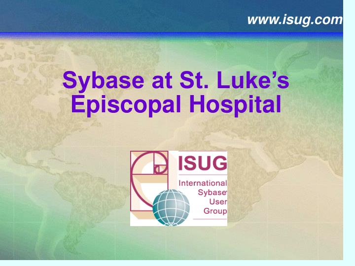 Sybase at St. Luke's Episcopal Hospital