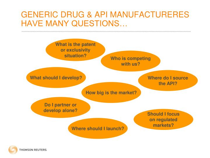 GENERIC DRUG & API MANUFACTURERES HAVE MANY QUESTIONS…