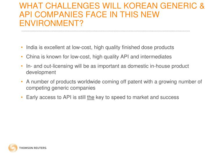 WHAT CHALLENGES WILL KOREAN GENERIC & API COMPANIES FACE IN THIS NEW ENVIRONMENT?