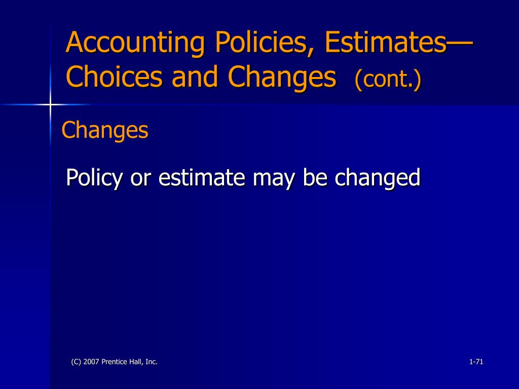 Accounting Policies, Estimates—Choices and Changes