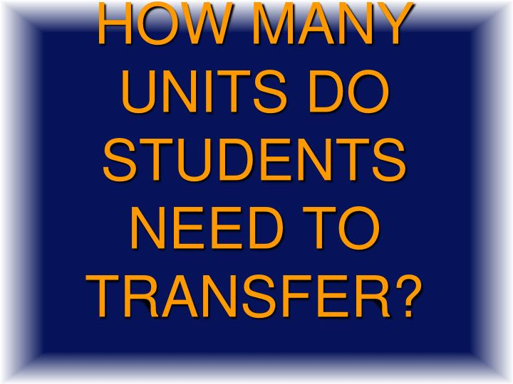 How many units do students need to transfer?