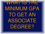 what is the minimum gpa to get an associate degree