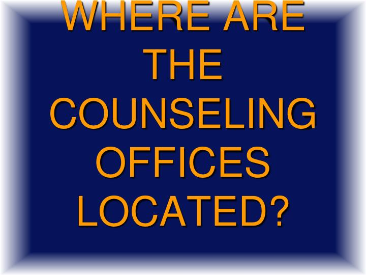 Where are the counseling offices located?