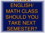 which english math class should you take next semester