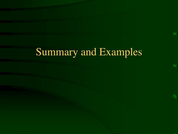 Summary and Examples