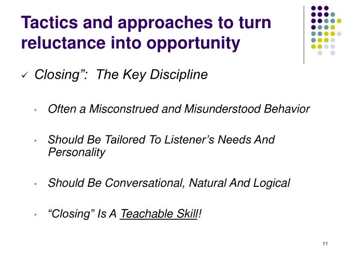 Tactics and approaches to turn reluctance into opportunity