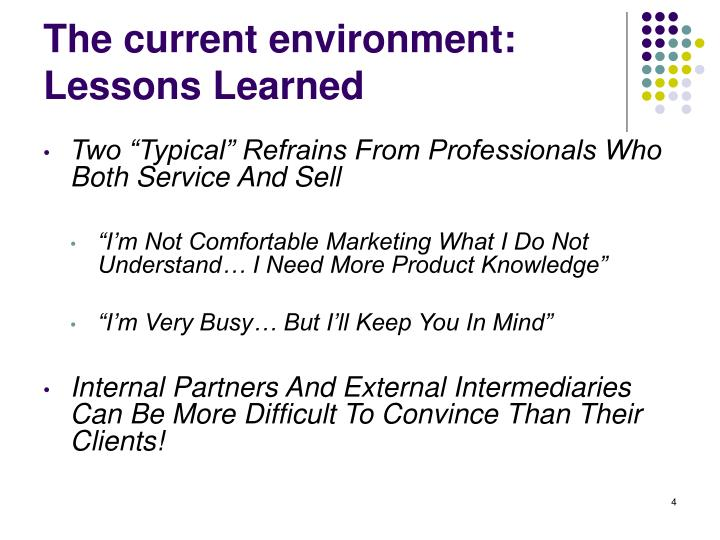 The current environment: Lessons Learned