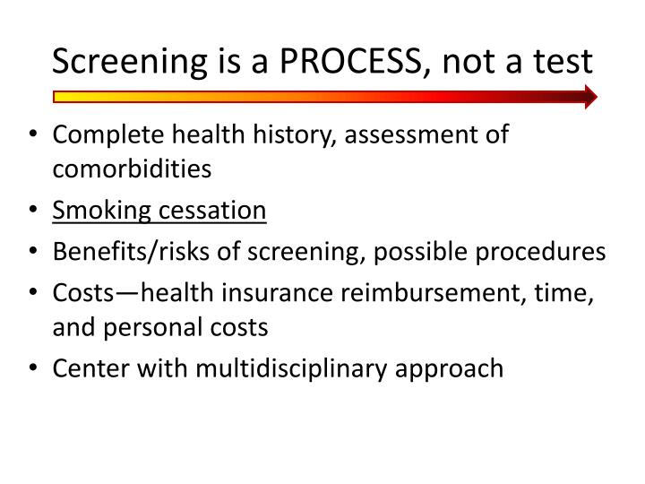 Screening is a PROCESS, not a test