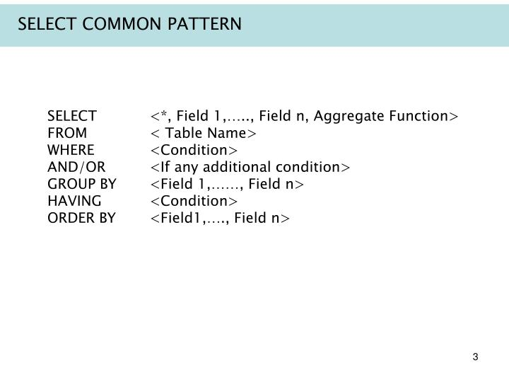 SELECT COMMON PATTERN