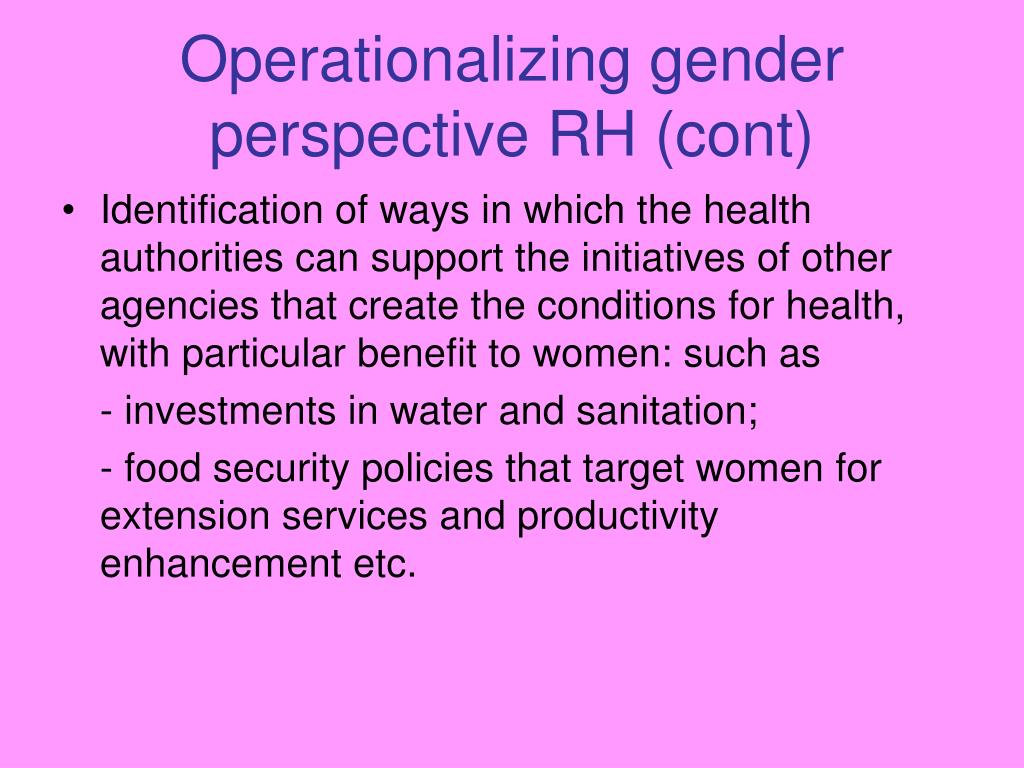 Operationalizing gender perspective RH (cont)