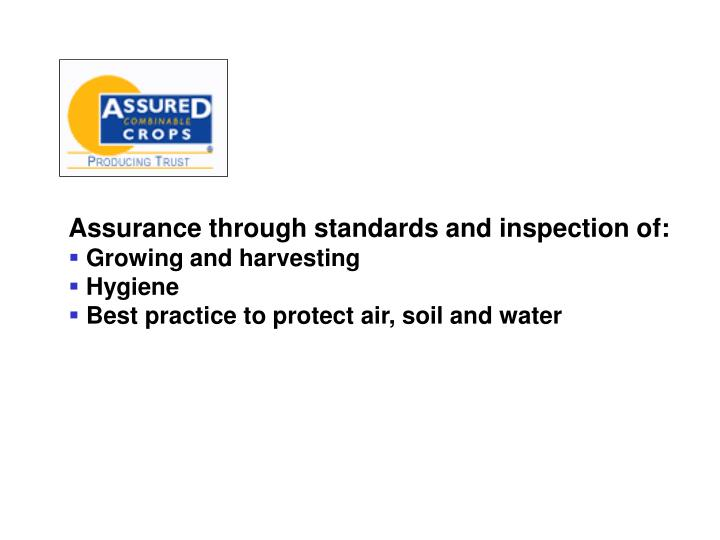 Assurance through standards and inspection of: