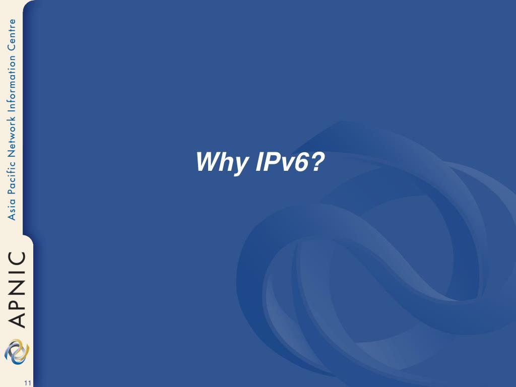 Why IPv6?