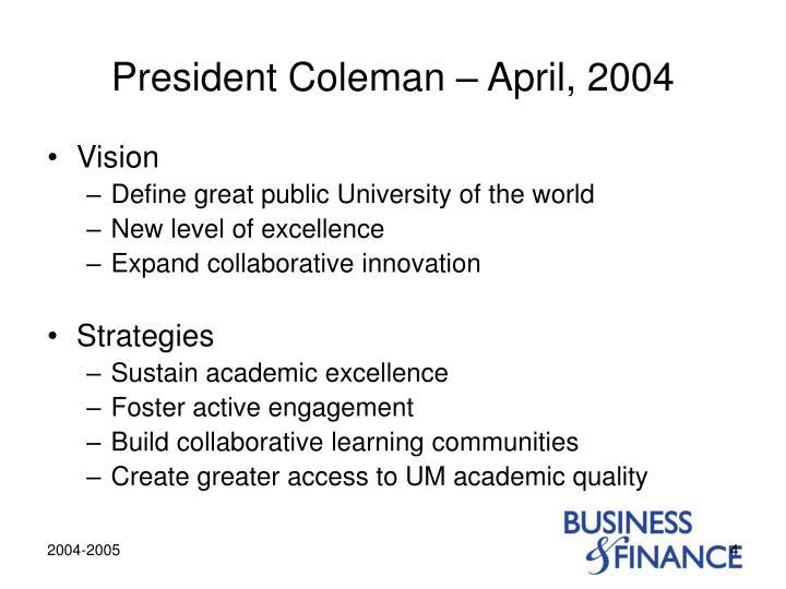 President Coleman – April, 2004