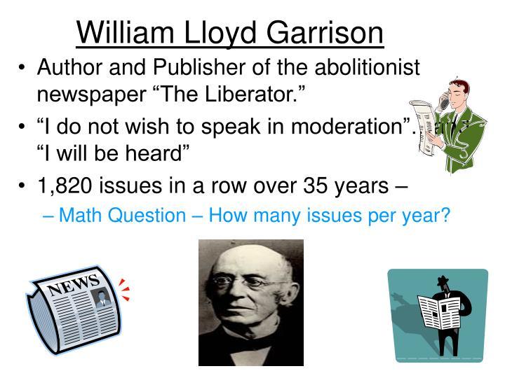 abolitionist movement and william lloyd garrison essay Abolitionism, violence, and how william lloyd of the abolitionist movement before william lloyd garrison—the firebrand abolitionist who had.
