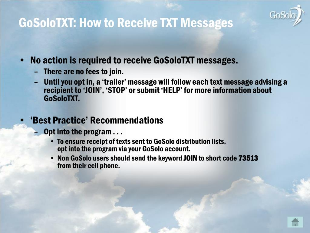 No action is required to receive GoSoloTXT messages.
