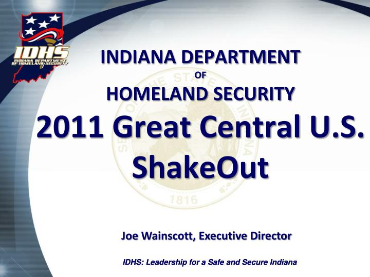 Indiana department of homeland security 2011 great central u s shakeout