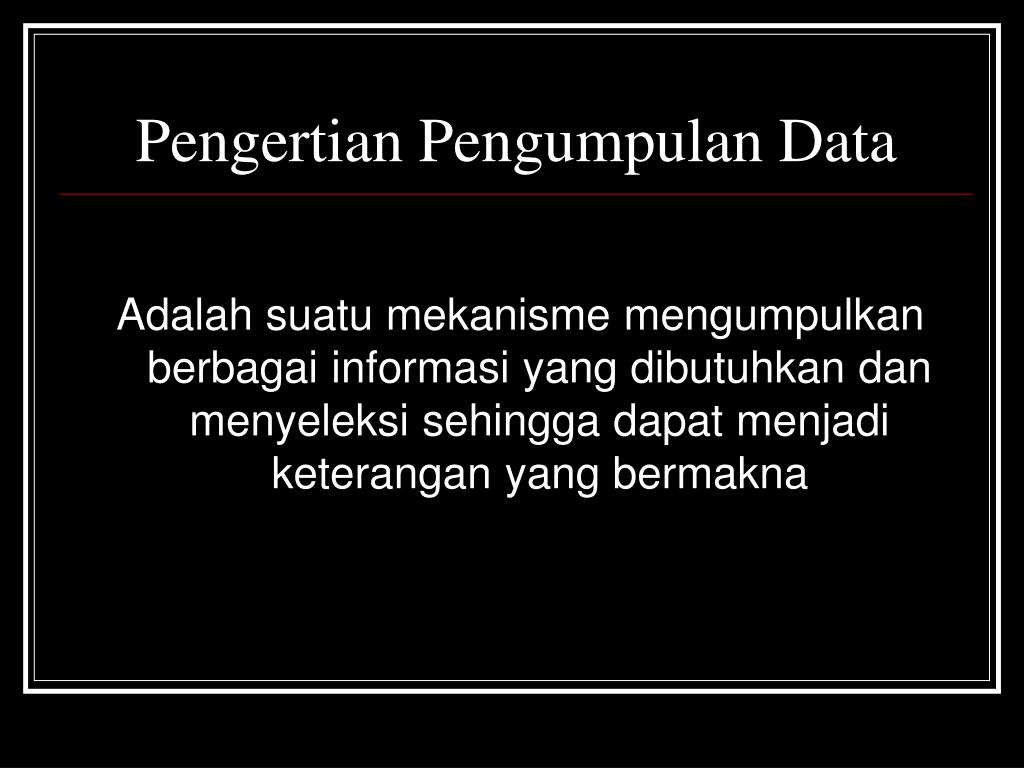 Pengertian Pengumpulan Data