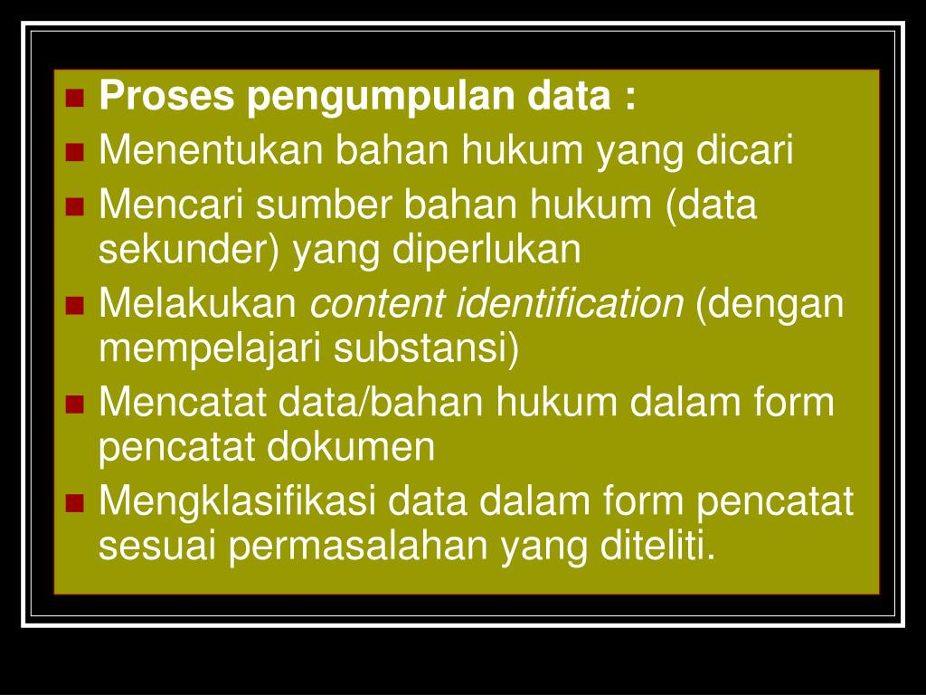 Proses pengumpulan data :