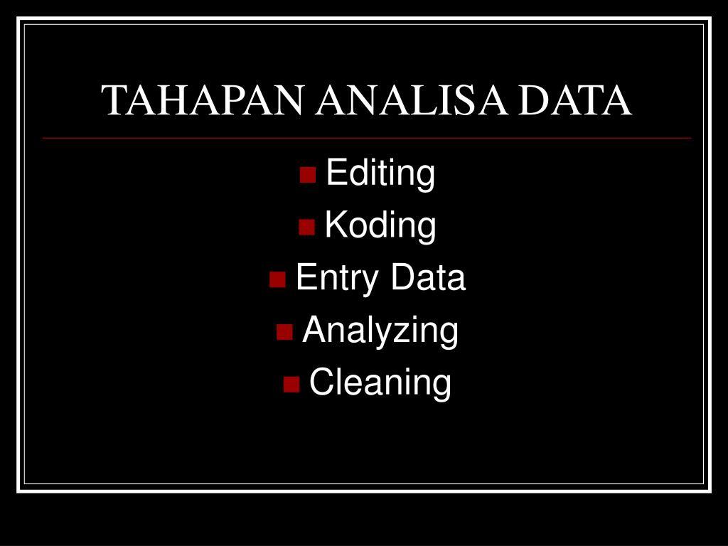 TAHAPAN ANALISA DATA