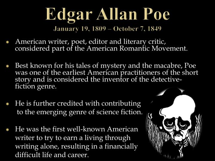Edgar allan poe january 19 1809 october 7 1849