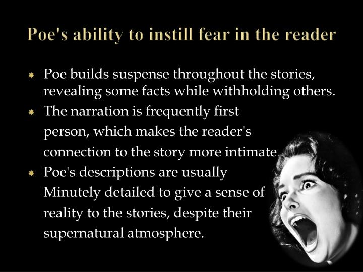 Poe's ability to instill fear in the reader