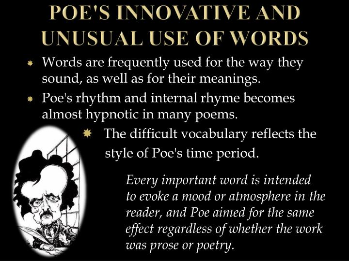 Poe s innovative and unusual use of words