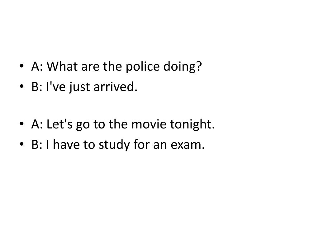 A: What are the police doing?