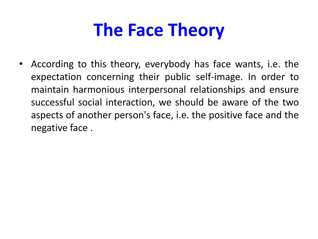 The Face Theory