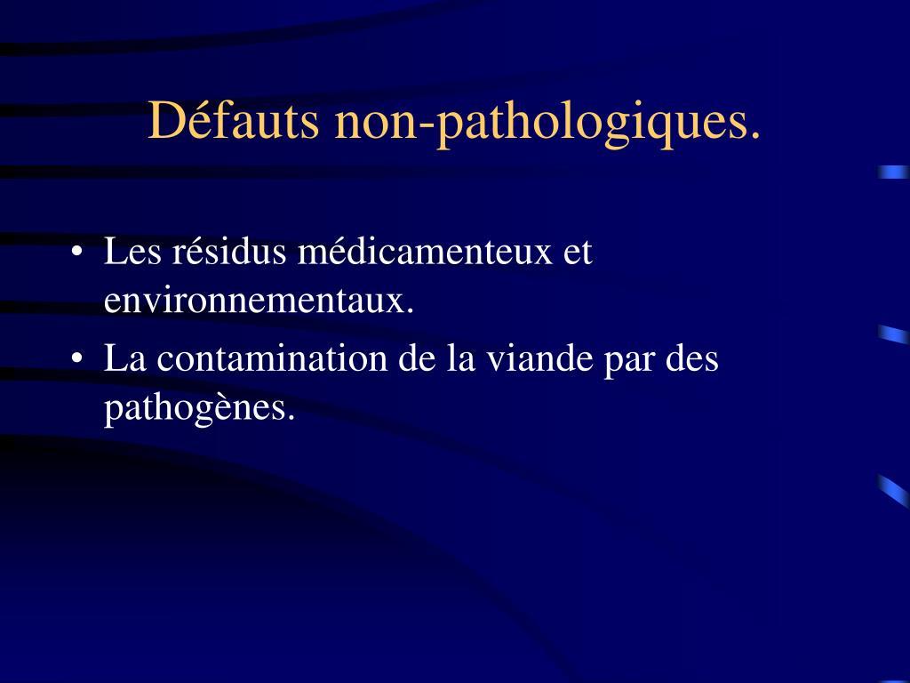Défauts non-pathologiques.